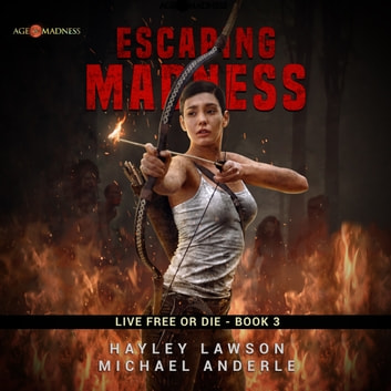 Escaping Madness - Age Of Madness - A Kurtherian Gambit Series audiobook by Hayley Lawson