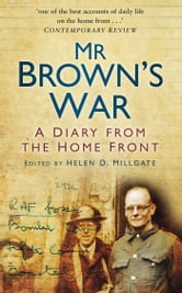 Mr Brown's War - A Diary from the Home Front ebook by