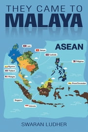 THEY CAME TO MALAYA ebook by Swaran Ludher