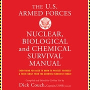 U.S. Armed Forces Nuclear, Biological And Chemical Survival Manual audiobook by Dick Couch