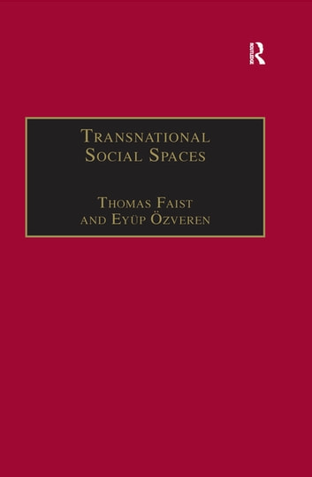 Transnational Social Spaces - Agents, Networks and Institutions ebook by Eyüp Özveren