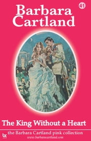 41 The King Without a Heart ebook by Barbara Cartland
