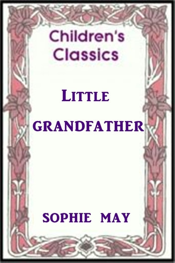 Little Grandfather ebook by Sophie May