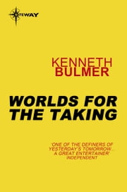 Worlds for the Taking ebook by Kenneth Bulmer