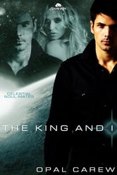 The King and I ebook by Opal Carew