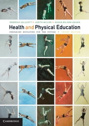 Health and Physical Education - Preparing Educators for the Future ebook by Deborah Callcott, Judith Miller, Susan Wilson-Gahan