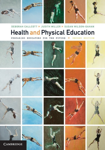 Health and Physical Education - Preparing Educators for the Future ebook by Deborah Callcott,Judith Miller,Susan Wilson-Gahan