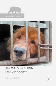 Animals in China - Law and Society ebook by Deborah Cao
