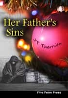 Her Father's Sins ebook by JT Therrien