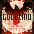 Godblind (The Godblind Trilogy, Book 1) audiobook by Anna Stephens