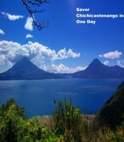 Savor Chichicastenango in One Day ebook by Sheri Kretzschmar