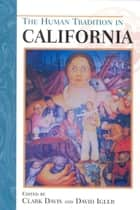 The Human Tradition in California ebook by Clark Davis, David Igler