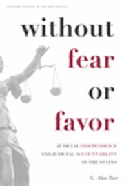 Without Fear or Favor - Judicial Independence and Judicial Accountability in the States ebook by G. Alan Tarr