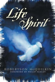 Life in the Spirit ebook by J.  Robertson McQuilkin,Robertson McQuilkin,Philip Yancey