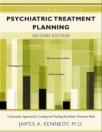 Fundamentals of Psychiatric Treatment Planning ebook by James A. Kennedy