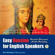 Easy Russian for English Speakers: Learn to Meet, Greet, Do Business in Russian; Make Friends, Dates and Discover The Mysterious Russian Soul, Volume 1 audiobook by Max Bollinger
