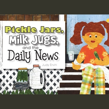 Pickle Jars, Milk Jugs, and the Daily News audiobook by Judy Ervin