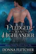 Pledged To A Highlander ebook by