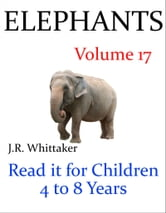 Elephants (Read it book for Children 4 to 8 years) ebook by J. R. Whittaker