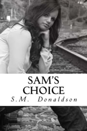 Sam's Choice ebook by S.M. Donaldson