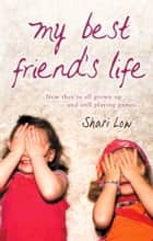 My Best Friend's Life eBook by Shari Low