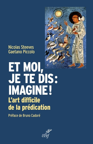 Et moi, je te dis : imagine ! - L'art difficile de la prédication ebook by Gaetano Piccolo,Nicolas Steeves