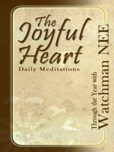 The Joyful Heart - Through the Year with Watchman Nee ebook by Watchman Nee