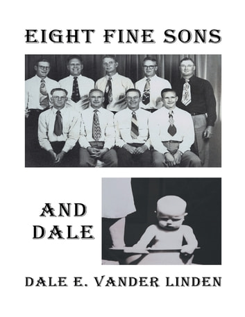 Eight Fine Sons—and Dale ebook by Dale E. Vander Linden