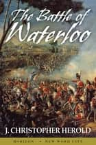 The Battle of Waterloo ebook by