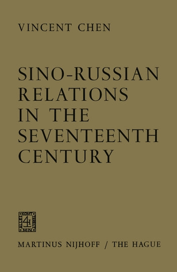 Sino-Russian Relations in the Seventeenth Century ebook by Vincent Chen