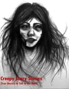 Creepy Scary Stories (True Stories to Tell In the Dark ) ebook by Sean Mosley