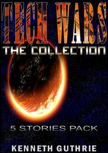 TECH WARS: The Collection eBook by Kenneth Guthrie