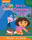 Dora's Camping Trip Read-Along Storybook (Dora the Explorer) ebook by Nickelodeon