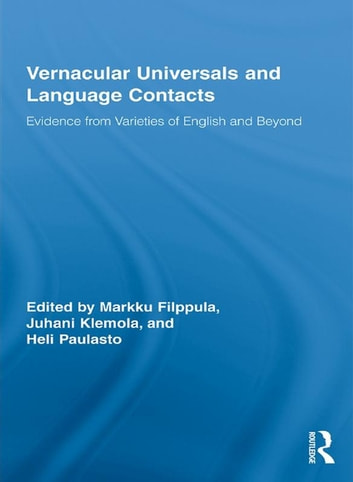 Vernacular Universals and Language Contacts - Evidence from Varieties of English and Beyond ebook by