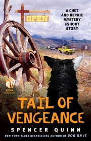 Tail of Vengeance - A Chet and Bernie Mystery eShort Story ebook by Spencer Quinn