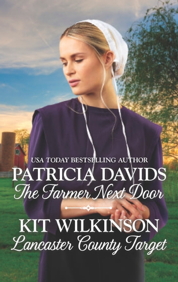 The Farmer Next Door & Lancaster Country Target - The Farmer Next Door\Lancaster County Target ebook by Patricia Davids,Kit Wilkinson