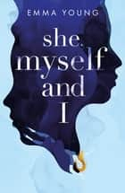 She, Myself and I eBook by Emma Young