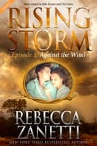 Against the Wind, Season 2, Episode 1 ebook by Rebecca Zanetti, Julie Kenner, Dee Davis
