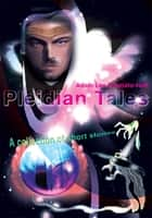 Pleidian Tales - A Collection of Short Stories ebook by Adam Lee D'Amato-Neff