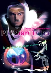 Pleidian Tales - A collection of short stories ebook by Adam D'Amato-Neff