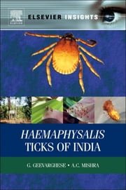 Haemaphysalis Ticks of India ebook by G Geevarghese,A C Mishra