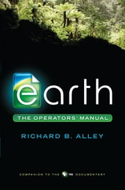 Earth: The Operators' Manual ebook by Richard B. Alley