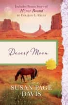 Desert Moon - Also Includes Bonus Story of Honor Bond by Colleen L. Reece ebook by Susan Page Davis, Colleen L. Reece