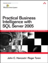 Practical Business Intelligence with SQL Server 2005 ebook by John C. Hancock,Roger Toren