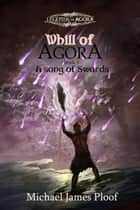A Song of Swords - Whill of Agora, #3 ebook by Michael James Ploof