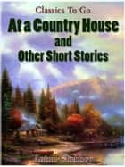 At A Country House and Other Short Stories ebook by Anton Chekhov