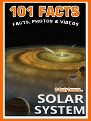 101 Facts… Solar System - 101 Space Facts for Kids, #4 ebook by IP Factly