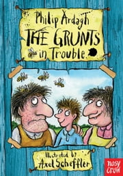 The Grunts in Trouble ebook by Philip Ardagh,Axel Scheffler