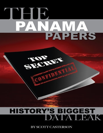 The Panama Papers: History's Biggest Data Leak ebook by Scott Casterson