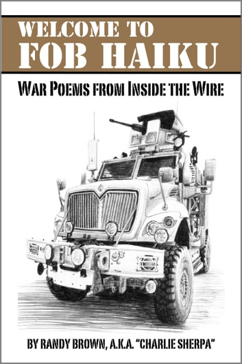 Welcome to FOB Haiku: War Poems from Inside the Wire ebook by Randy Brown